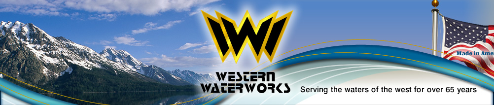 Western Waterworks Serving the west for over 65 years